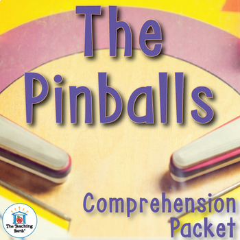 The Pinballs Comprehension Packet