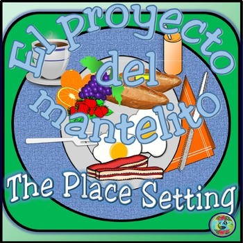 The Place Setting Food Vocabulary Project / El proyecto del mantelito