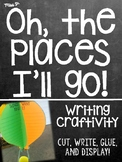 The Places I'll Go: A Writing Craftivity