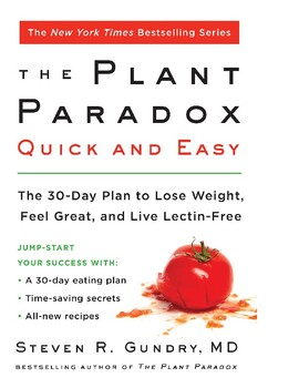 The Plant Paradox Quick and Easy: The 30-Day Plan to Lose Weight, Feel Great