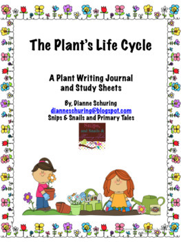 The Plant's Life Cycle: A Plant Writing Journal and Study Sheets