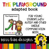 The Playground: Adapted Book for Students with Autism & Special Needs