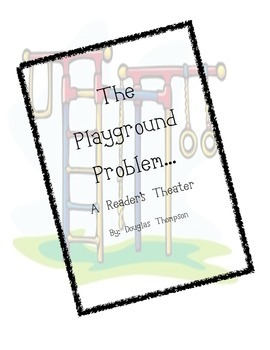 The Playground Problem: A Reader's Theater