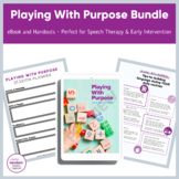 The Playing With Purpose Bundle | Speech Therapy | Early I