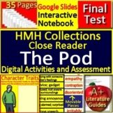 The Pod Activities 6th Grade HMH Collections - Interactive Notebook Close Reader
