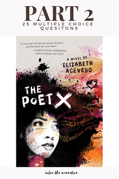 The Poet X - Part 2 (25 Comprehension/Analysis Questions)