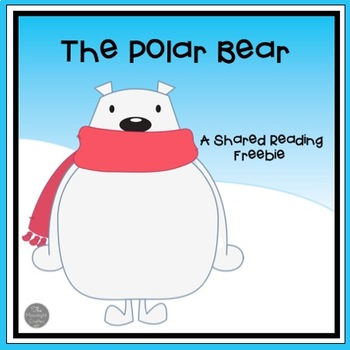 The Polar Bear Shared Reading Freebie