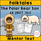 FOLKTALES The Polar Bear Son: An Inuit Tale