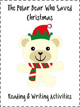 The Bears Who Saved Christmas.The Polar Bear Who Saved Christmas Lessons And Activities
