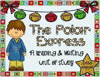 The Polar Express: A Reading and Writing Unit of Study