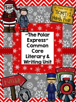 """The Polar Express"" Common Core Literary & Writing Unit"