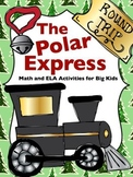 The Polar Express Math & ELA for Big Kids (30 pages!)