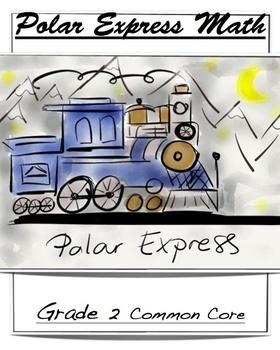 The Polar Express Math - Grade 2 Common Core Aligned