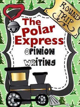 The Polar Express Opinion Writing for Big Kids