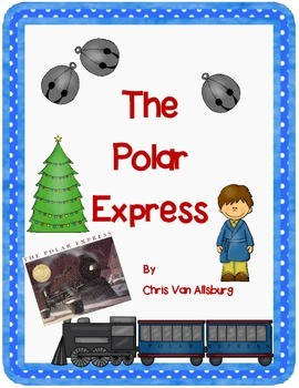 The Polar Express by Chris Van Allsburg-A Complete Book Re
