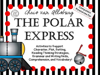 The Polar Express by Chris van Allsburg: A Complete Literature Study!