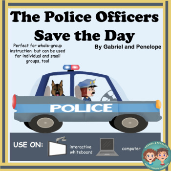The Police Officers Save the Day No Print/No Prep