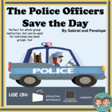 The Police Officers Save the Day No Print No Prep