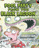 The Pool Party from the Black Lagoon: Novel Study