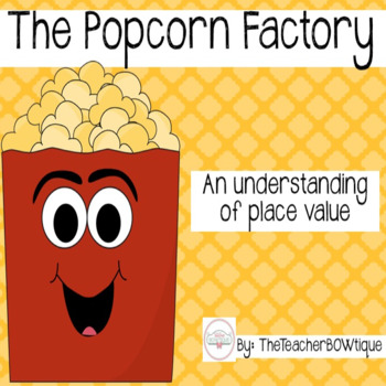 The Popcorn Factory: Understanding Place Value