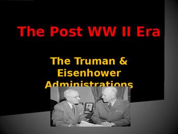 World Wars Era - Post WW II Era - Truman & Eisenhower Administrations