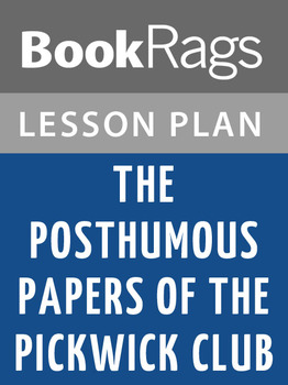 The Posthumous Papers of the Pickwick Club Lesson Plans