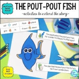Book Unit Activities with The Pout-Pout Fish Retelling, Rhyming and Sequencing