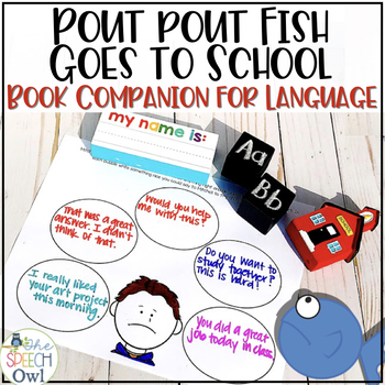 The Pout Pout Fish Goes To School: A Book Companion for Language Therapy