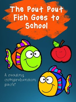 The Pout Pout Fish Goes to School comprehension pack