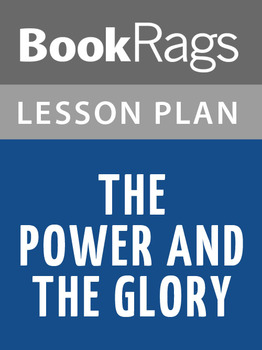 The Power and the Glory Lesson Plans