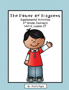 The Power of Magnets 3rd Gr. Journey's Supplemental Unit 6 Lesson 27