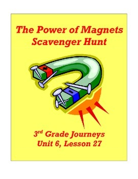 The Power of Magnets (Journeys, 3rd Grade) Unit 6, Lesson 27