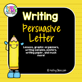 Persuasive Letter Writing -- CCSS Opinion Writing