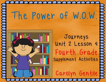 The Power of W.O.W. Journeys Unit 1 Lesson 4 Fourth Grade