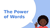 The Power of Words:3-5 Digital Citizenship Lesson