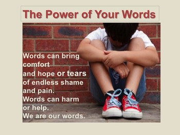 The Power of Words  teaches kids how their words can hurt or heal.