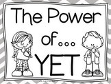 The Power of YET (Growth Mindset) Posters--BLACK & WHITE V