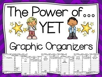 The Power of YET (Growth Mindset Way of Thinking) Graphic Organizers Pack