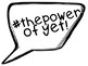 The Power of Yet Speech Bubbles