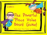 The Powerful Place Value Board Game! 2.NBT.1