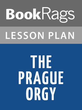 The Prague Orgy Lesson Plans
