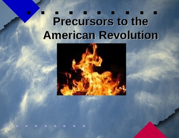 The Precursors to the American Revolution