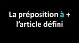 The Preposition à + definite articles