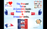 The Present Tense in French - A Complete Guide.