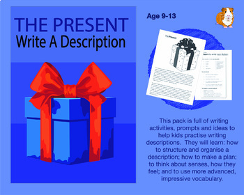 The Present: Write A Description (And More) (9-13 years)