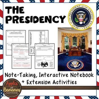 The Presidency Interactive Note-taking Activities