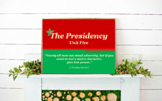 The Presidency // The Executive Branch at Work// Chapter 6