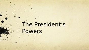 The Presidents Powers
