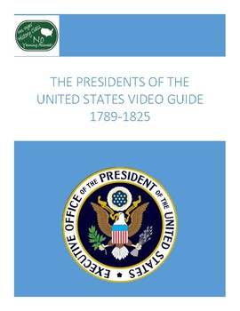 The Presidents of the United States Guided Video Notes 1789-1825