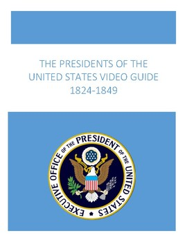 The Presidents of the United States Guided Video Notes 1824-1849
